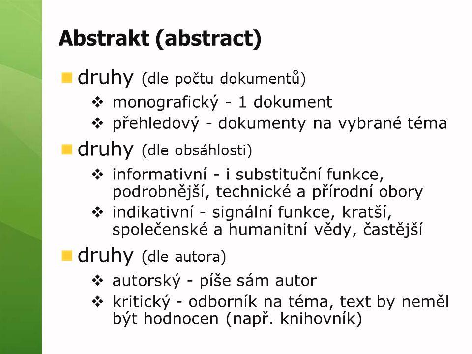 Abstrakt (abstract) druhy (dle počtu dokumentů) druhy (dle obsáhlosti)
