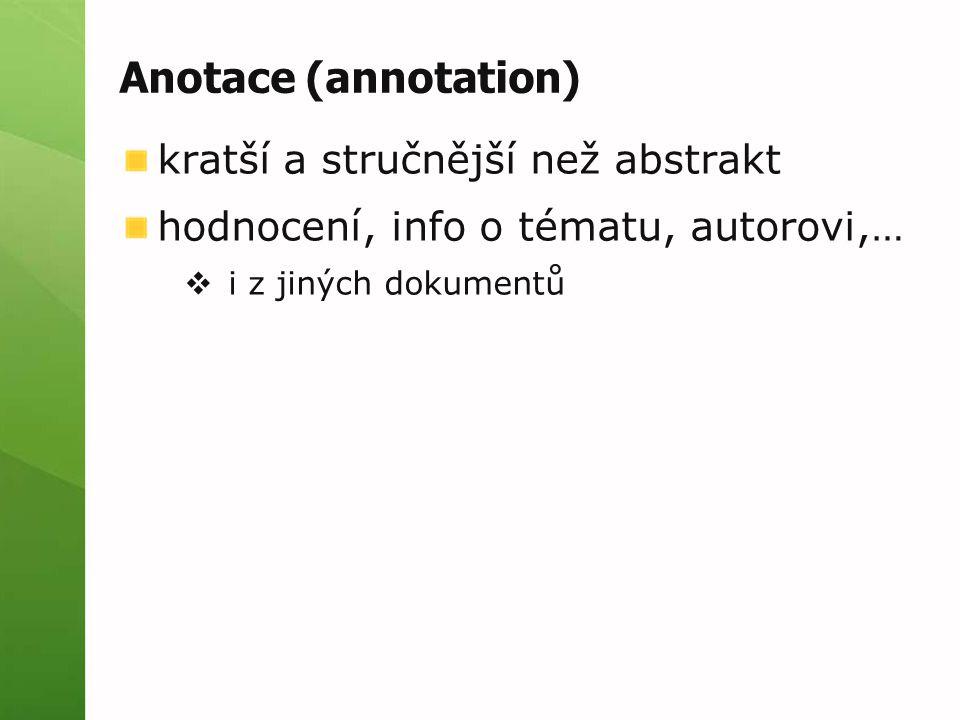 Anotace (annotation) kratší a stručnější než abstrakt