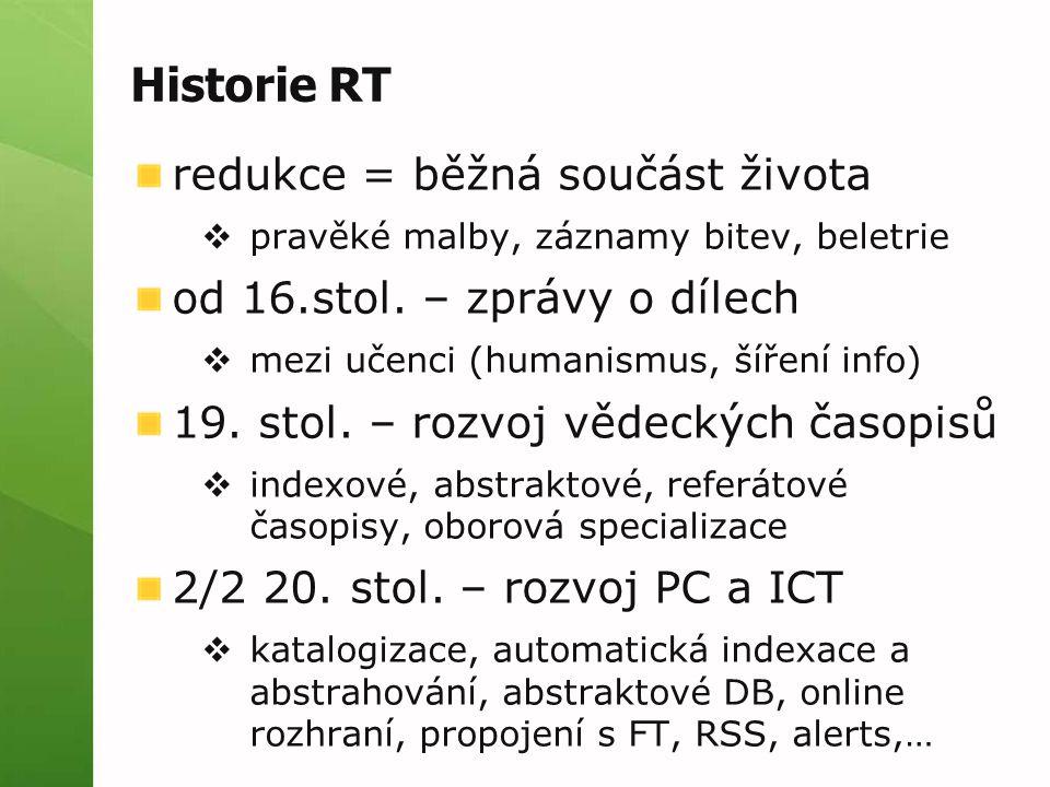 Historie RT redukce = běžná součást života