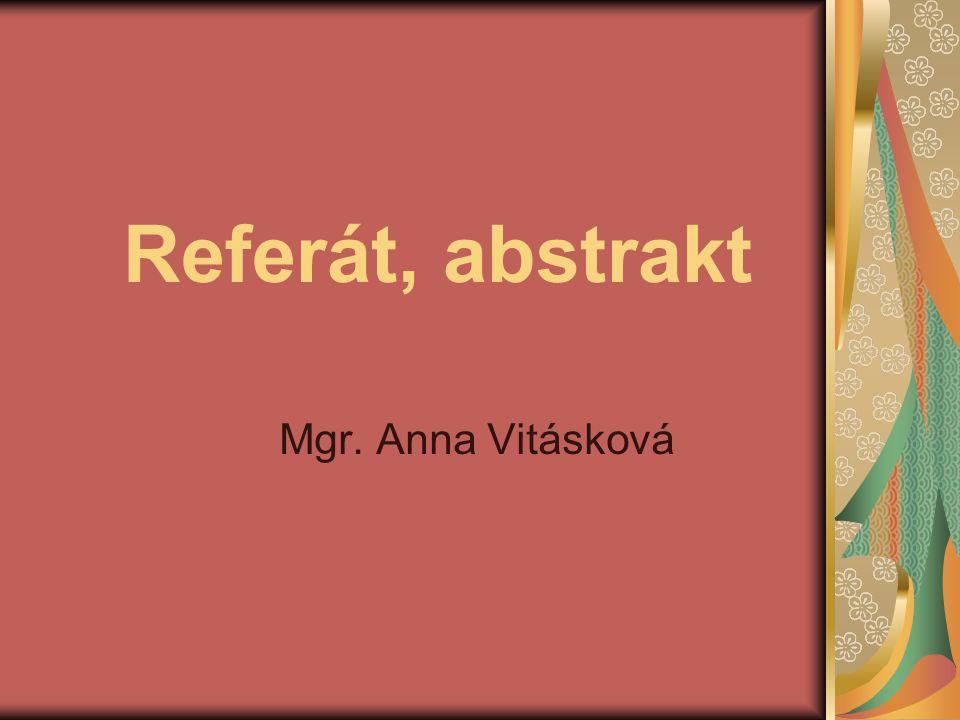 Referát, abstrakt Mgr. Anna Vitásková