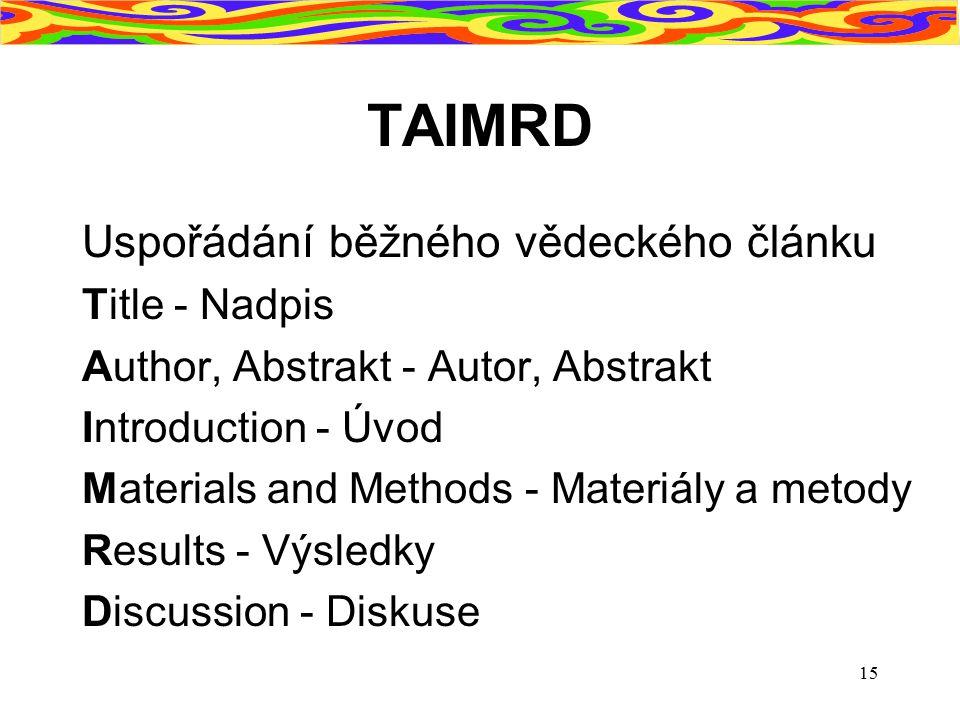 TAIMRD Uspořádání běžného vědeckého článku Title - Nadpis