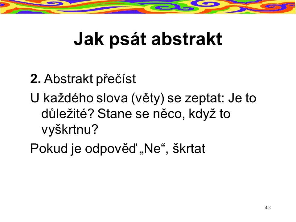 Jak psát abstrakt 2. Abstrakt přečíst