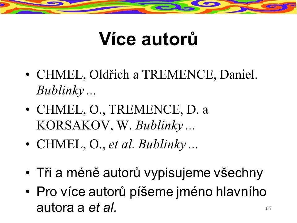 Více autorů CHMEL, Oldřich a TREMENCE, Daniel. Bublinky ...