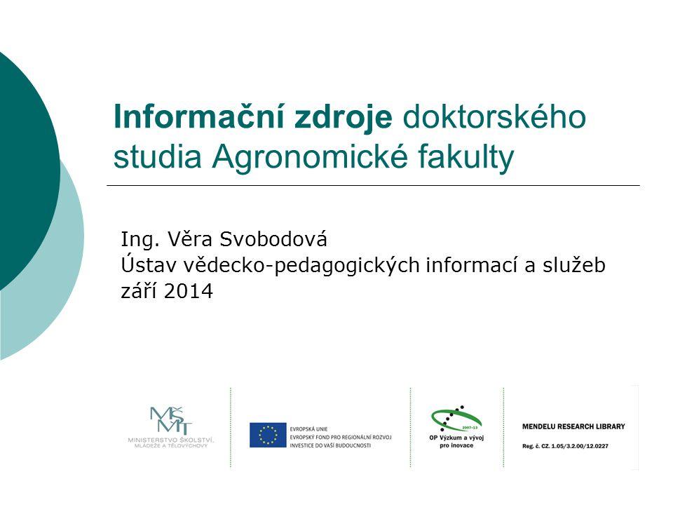 Informační zdroje doktorského studia Agronomické fakulty