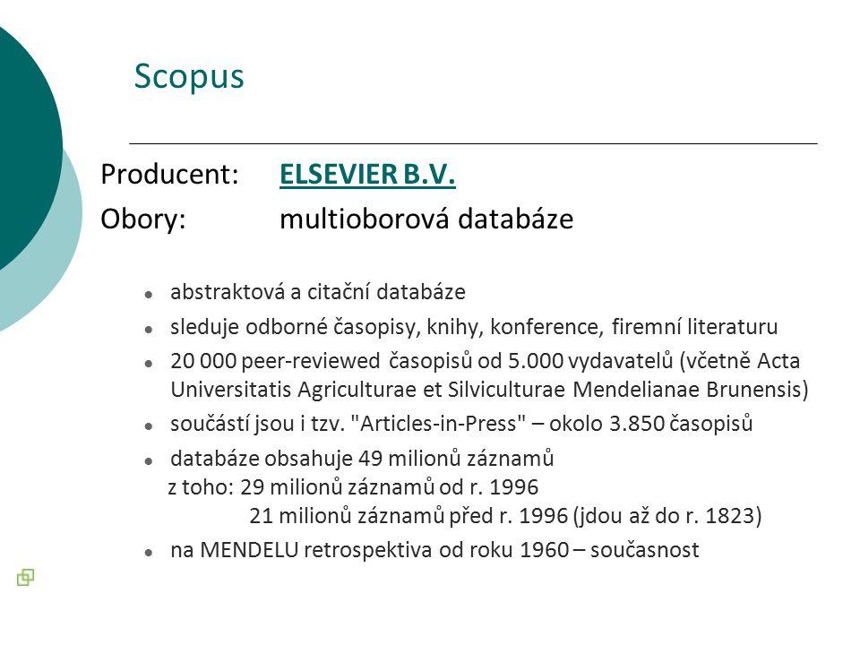 Scopus Producent: ELSEVIER B.V. Obory: multioborová databáze