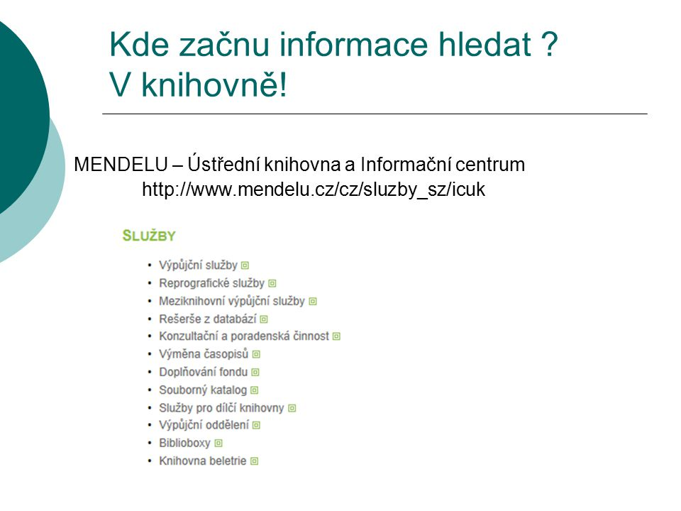 Kde začnu informace hledat V knihovně!