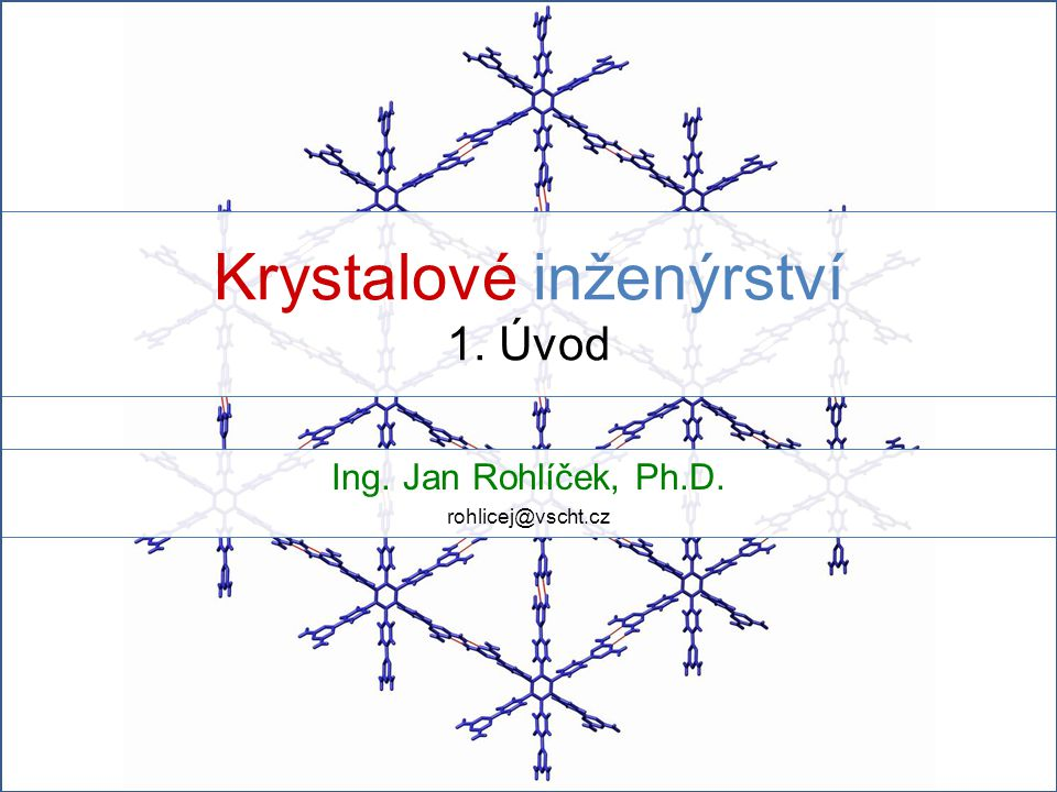 Krystalové inženýrství 1. Úvod