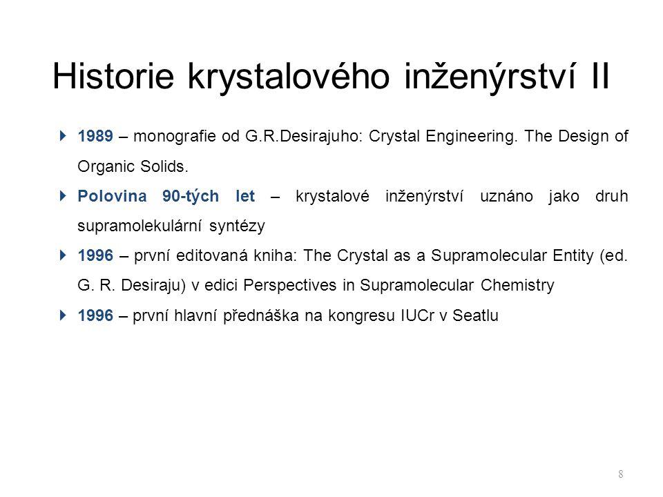 Historie krystalového inženýrství II