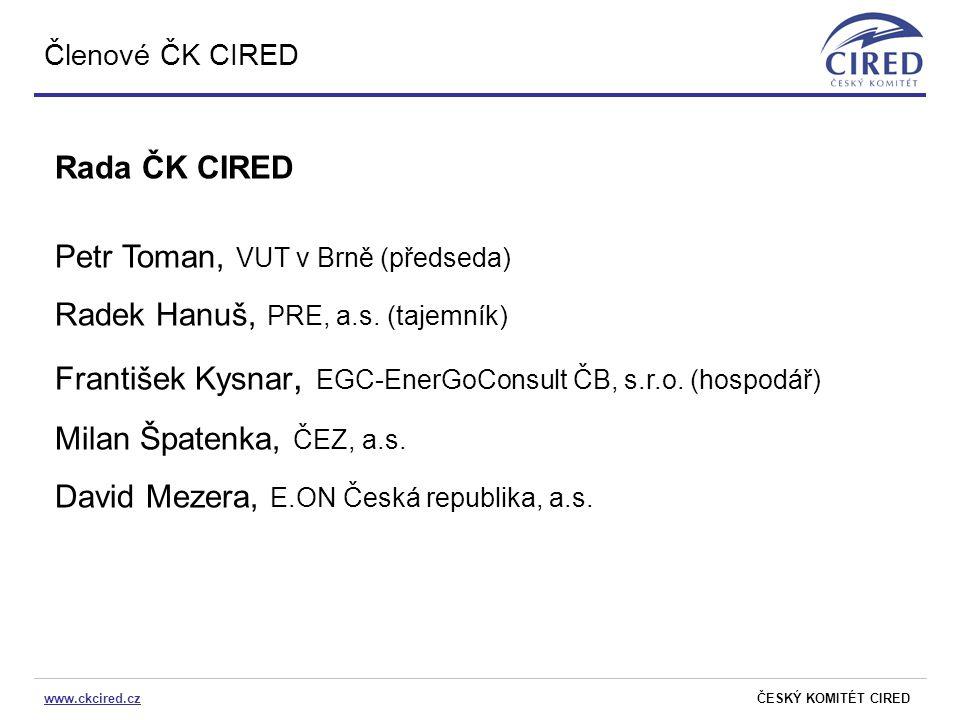 Petr Toman, VUT v Brně (předseda) Radek Hanuš, PRE, a.s. (tajemník)