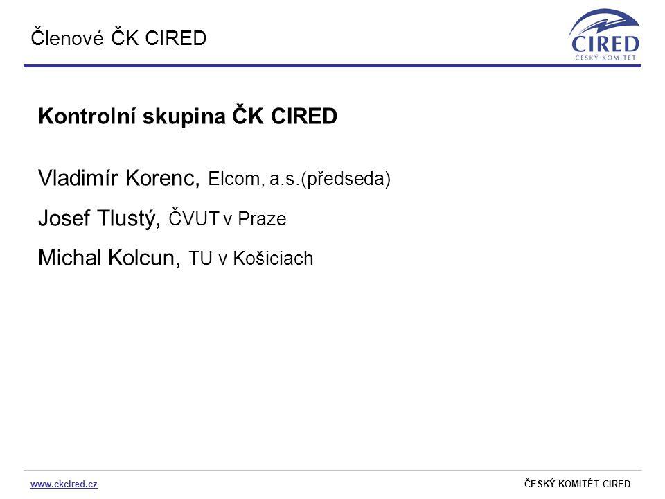 Kontrolní skupina ČK CIRED Vladimír Korenc, Elcom, a.s.(předseda)