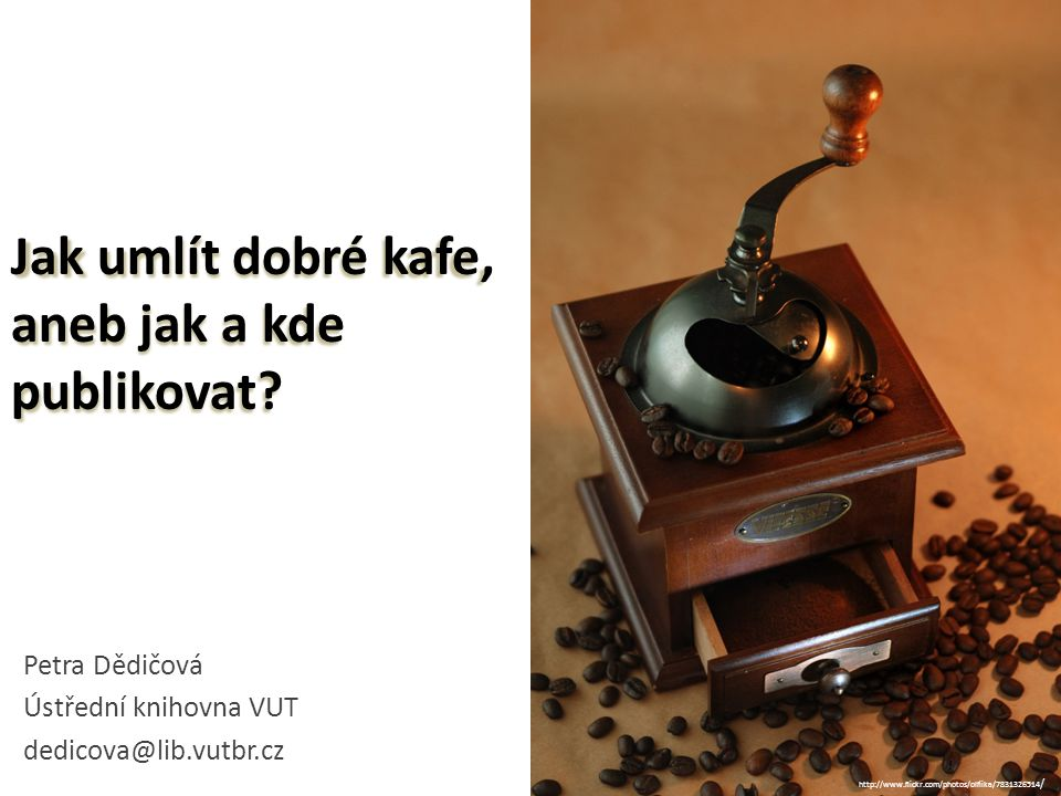 Jak umlít dobré kafe, aneb jak a kde publikovat