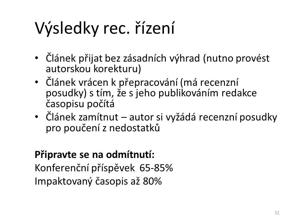 Výsledky rec. řízení Článek přijat bez zásadních výhrad (nutno provést autorskou korekturu)