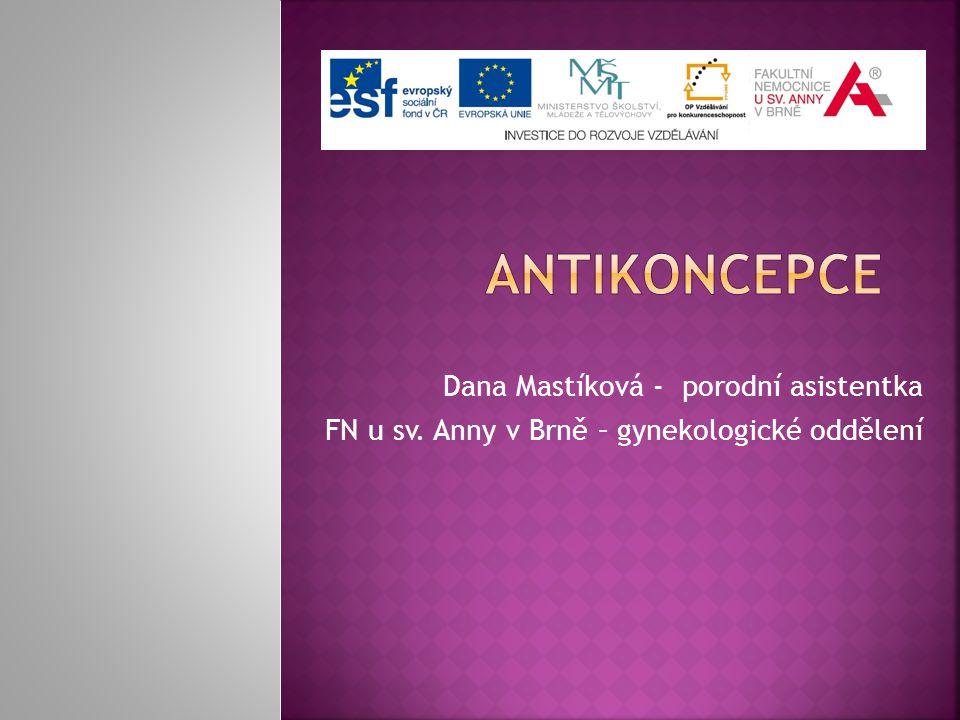 ANTIKONCEPCE Dana Mastíková - porodní asistentka
