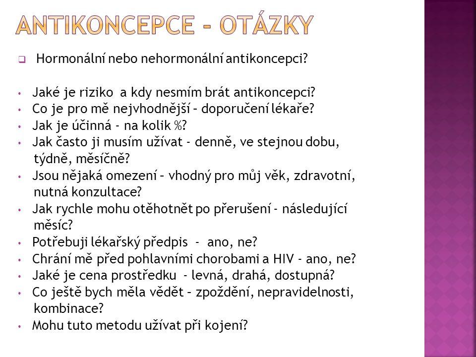Antikoncepce - otázky Hormonální nebo nehormonální antikoncepci