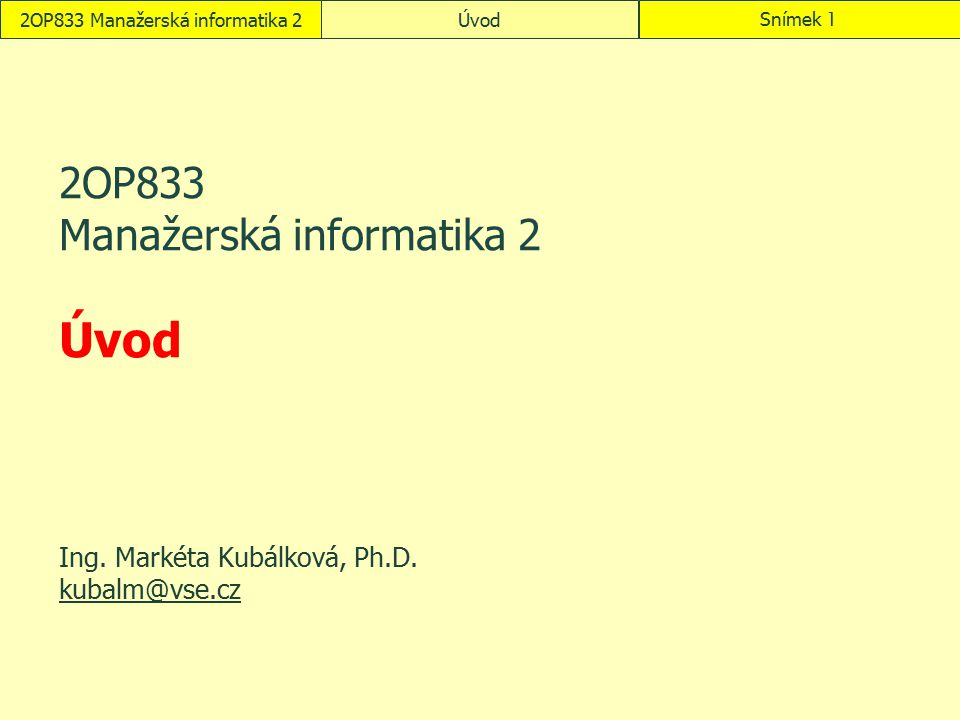 2OP833 Manažerská informatika 2 Úvod