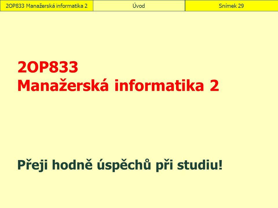 2OP833 Manažerská informatika 2