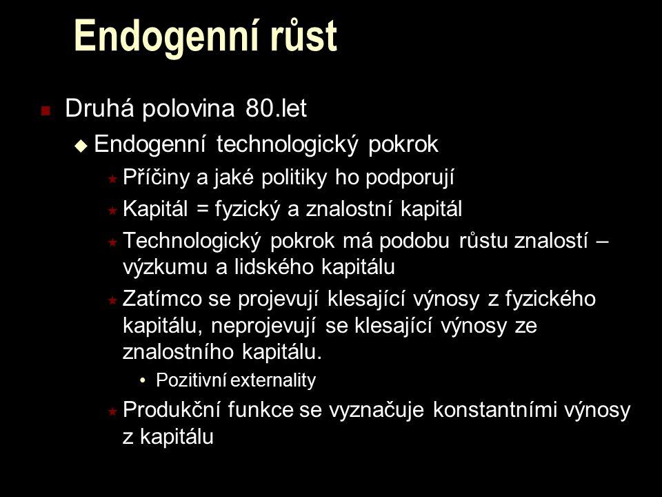 Endogenní růst Druhá polovina 80.let Endogenní technologický pokrok