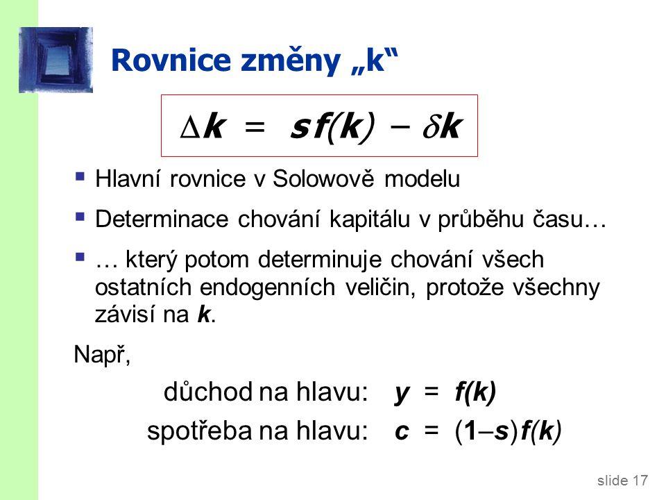 k = s f(k) – k Stálý stav