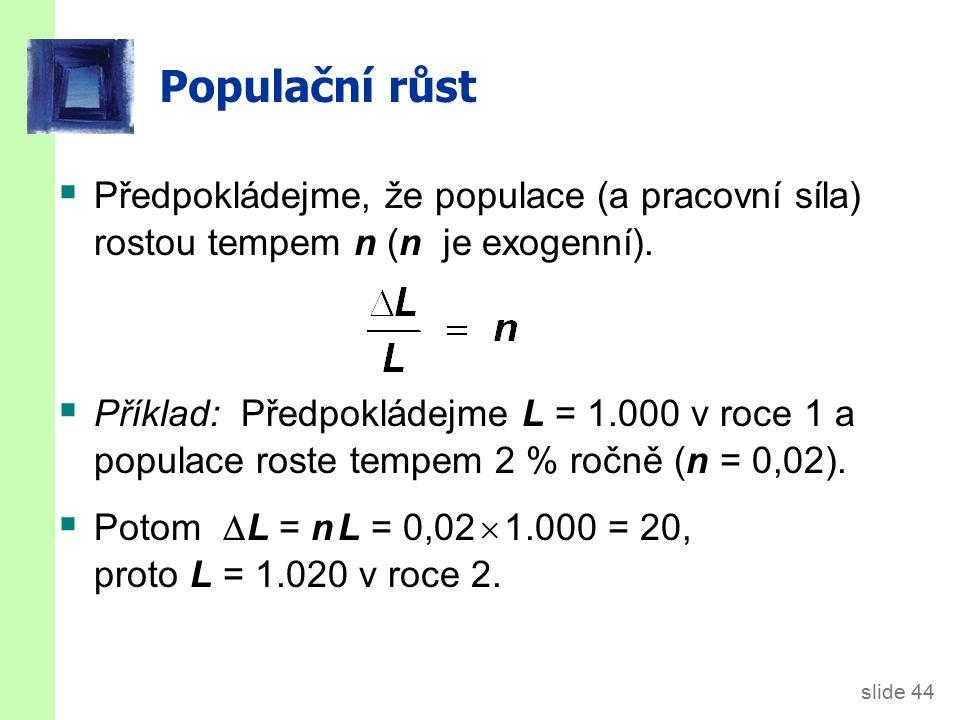 Investiční bod zvratu ( + n)k = investiční bod zvratu, množství investic nutné k tomu, aby bylo k konstantní.