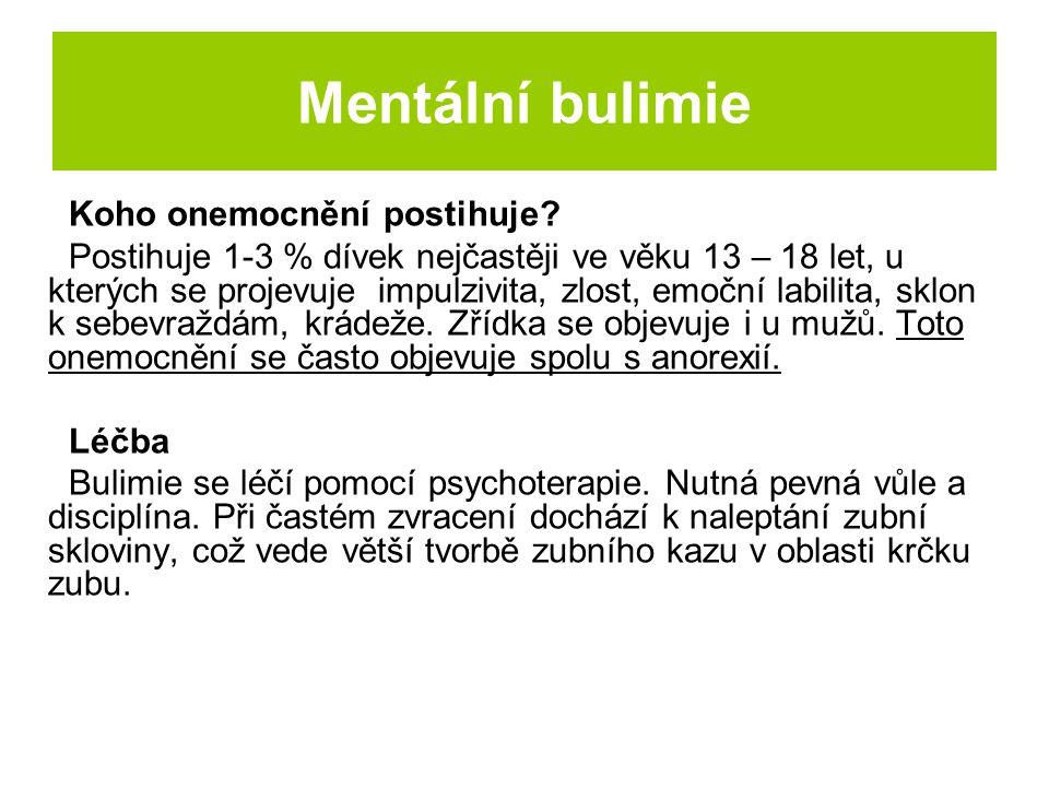 Mentální bulimie Koho onemocnění postihuje