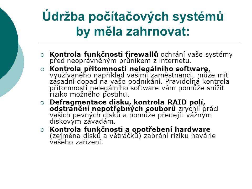 Údržba počítačových systémů by měla zahrnovat: