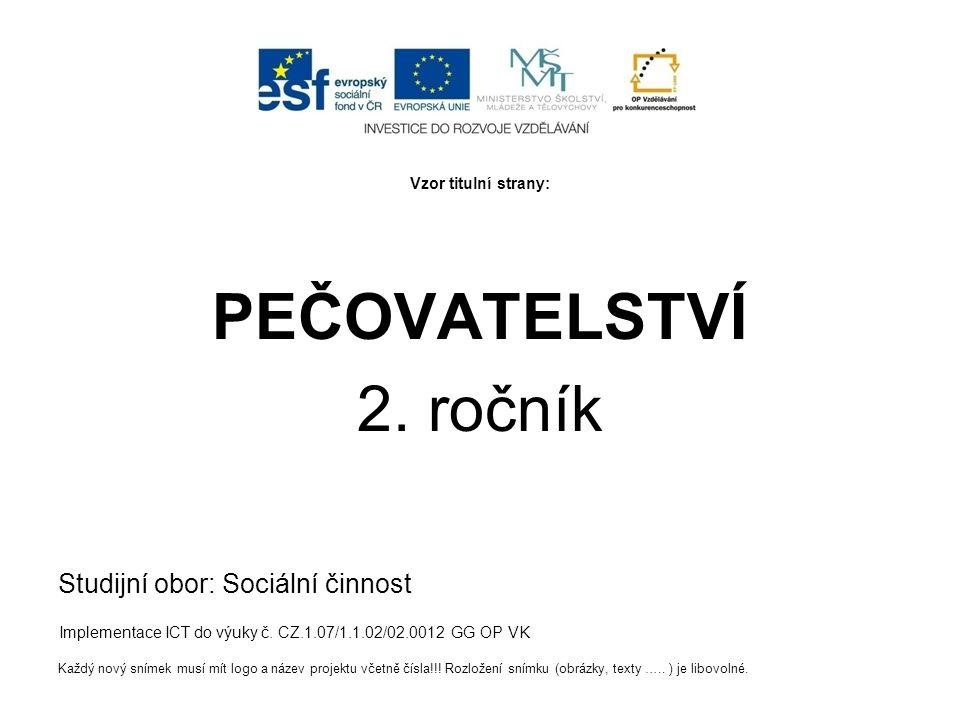 PEČOVATELSTVÍ 2. ročník Studijní obor: Sociální činnost