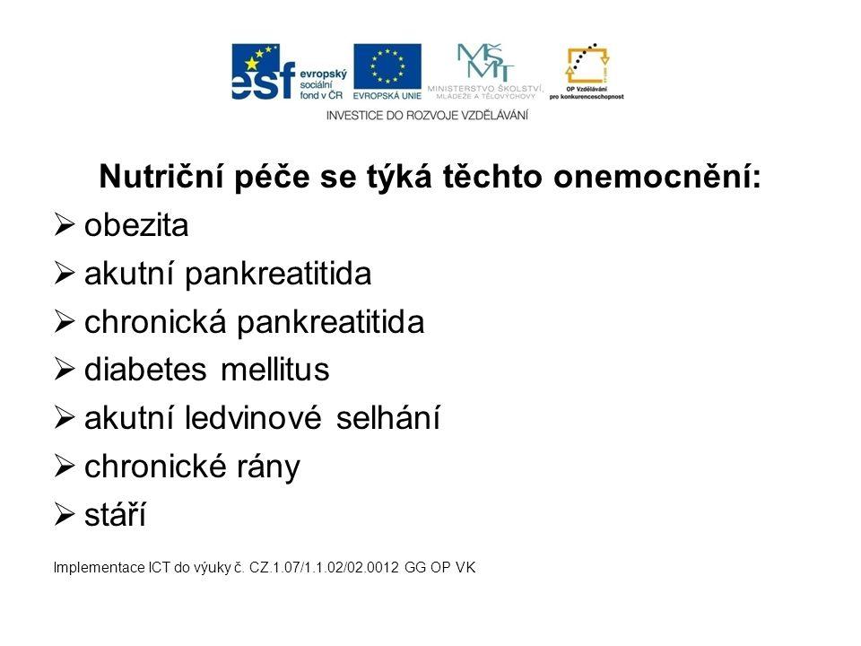 Nutriční péče se týká těchto onemocnění: