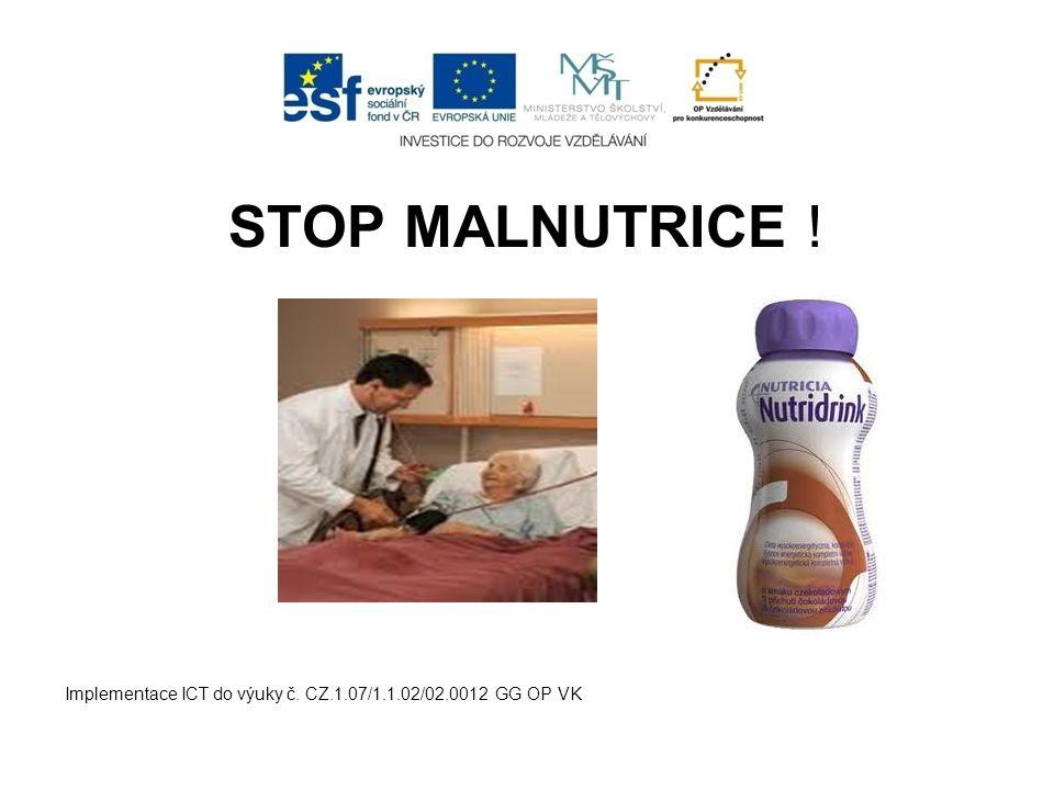 STOP MALNUTRICE ! Implementace ICT do výuky č. CZ.1.07/1.1.02/02.0012 GG OP VK