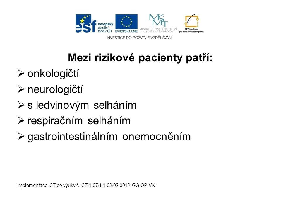 Mezi rizikové pacienty patří:
