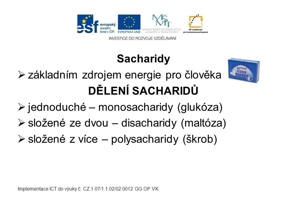 Sacharidy DĚLENÍ SACHARIDŮ