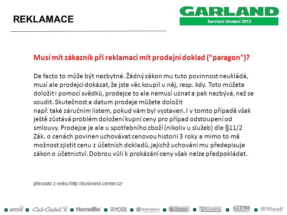 Servisní školení 2012 REKLAMACE. Musí mít zákazník při reklamaci mít prodejní doklad ( paragon )