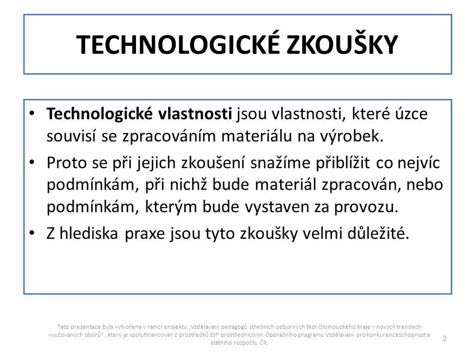 TECHNOLOGICKÉ ZKOUŠKY