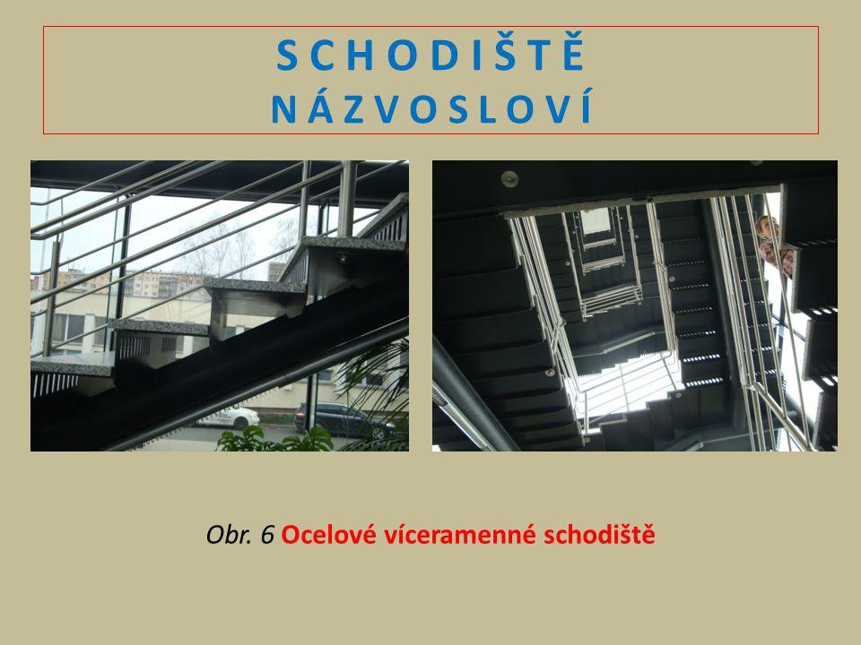 Obr. 6 Ocelové víceramenné schodiště