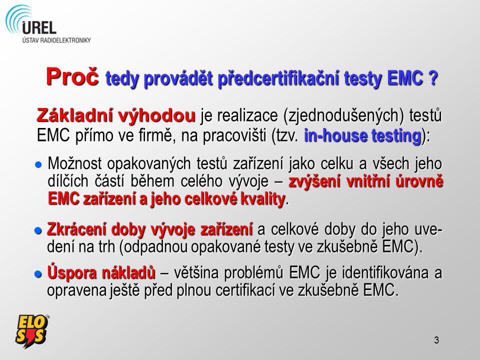 Proč tedy provádět předcertifikační testy EMC