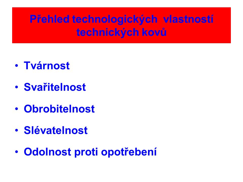 Přehled technologických vlastností technických kovů