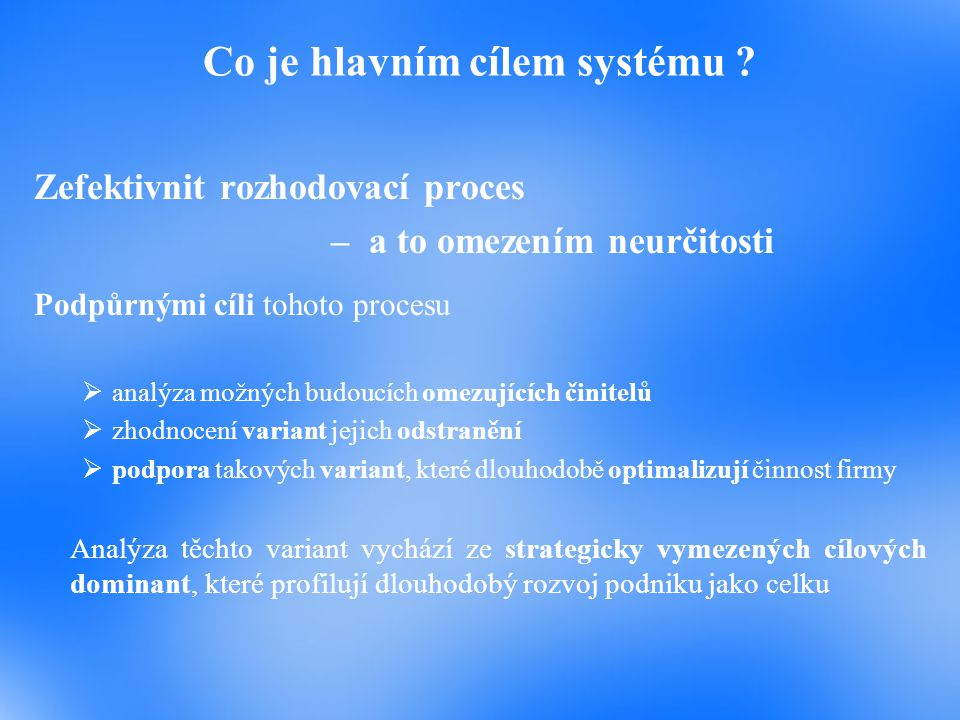 Co je hlavním cílem systému