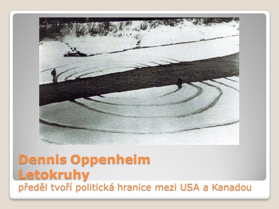 Dennis Oppenheim Letokruhy předěl tvoří politická hranice mezi USA a Kanadou