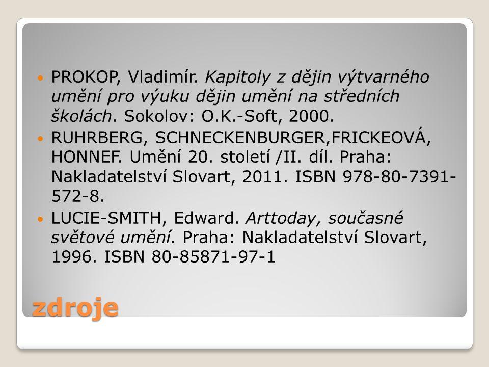 PROKOP, Vladimír. Kapitoly z dějin výtvarného umění pro výuku dějin umění na středních školách. Sokolov: O.K.-Soft, 2000.
