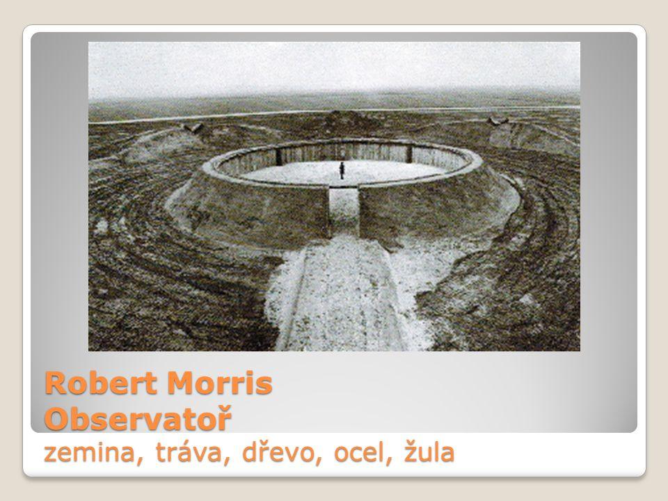 Robert Morris Observatoř zemina, tráva, dřevo, ocel, žula