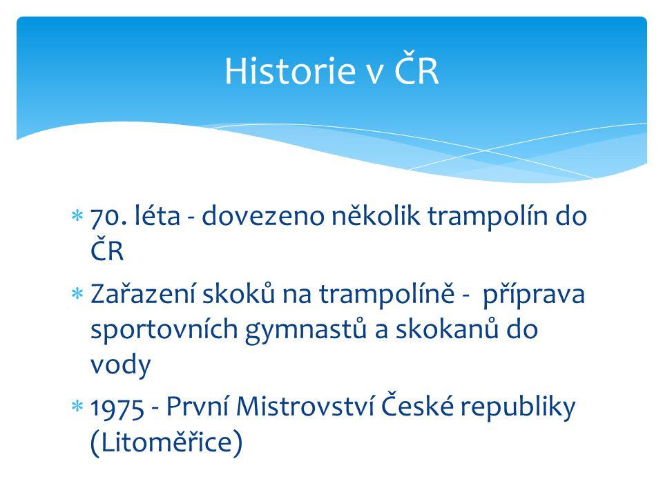 Historie v ČR 70. léta - dovezeno několik trampolín do ČR