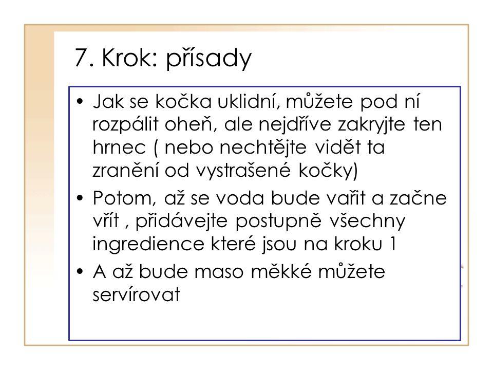 7. Krok: přísady