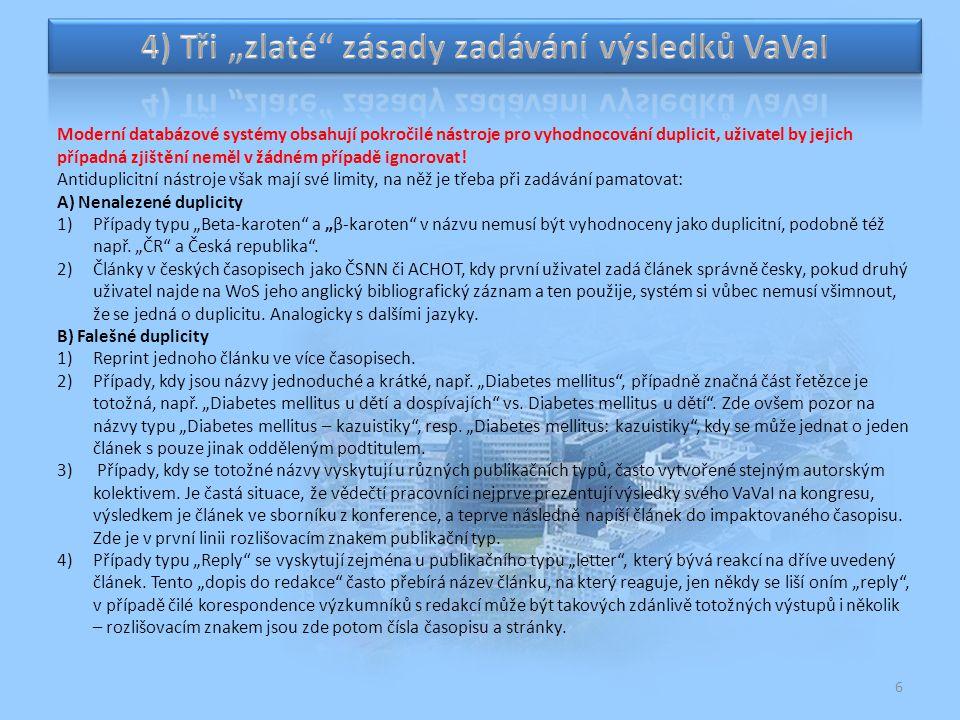 """4) Tři """"zlaté zásady zadávání výsledků VaVaI"""
