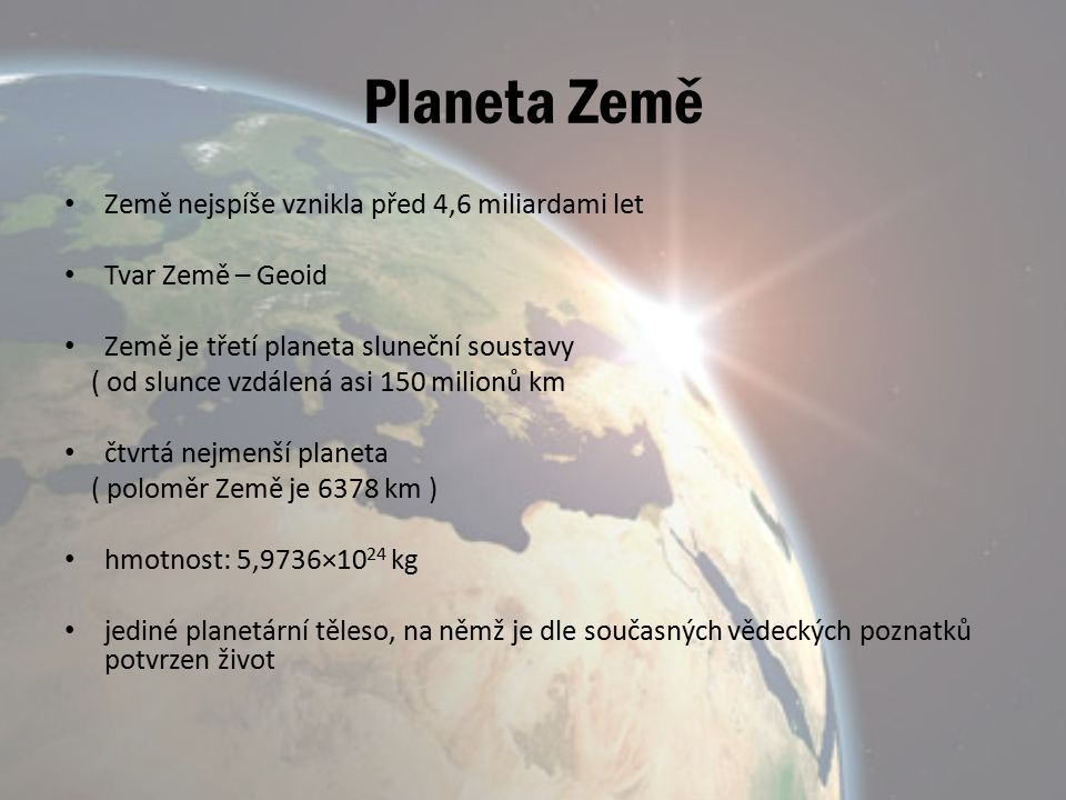 Planeta Země Země nejspíše vznikla před 4,6 miliardami let