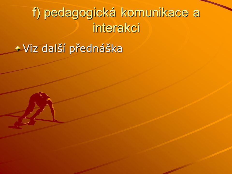 f) pedagogická komunikace a interakci