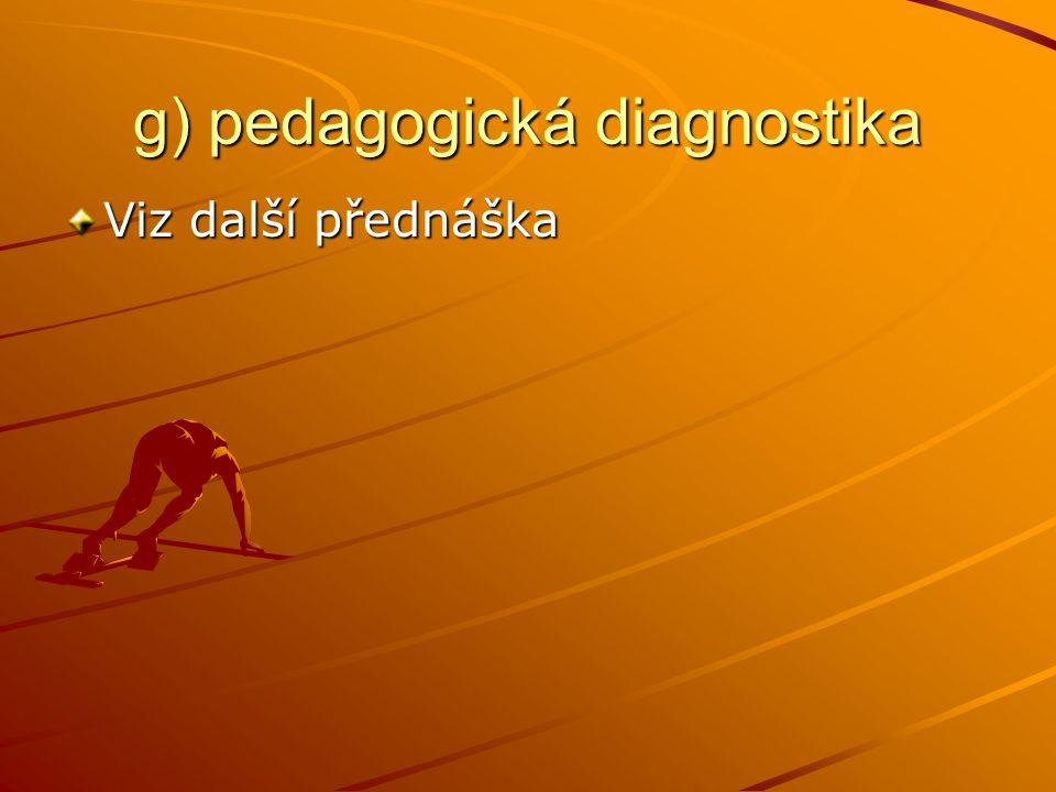g) pedagogická diagnostika