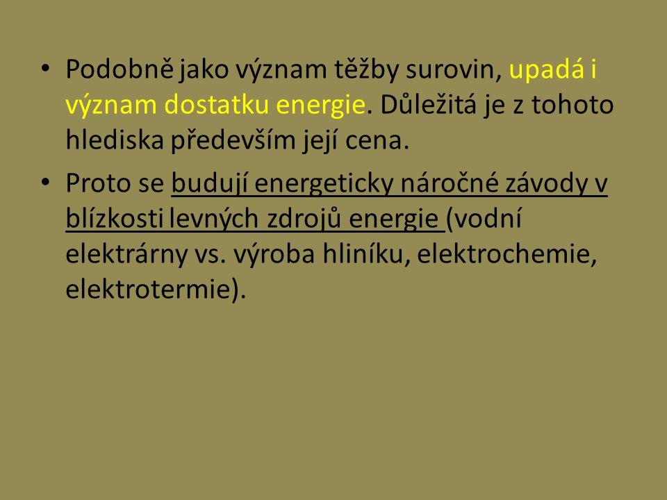 Podobně jako význam těžby surovin, upadá i význam dostatku energie