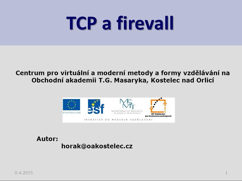 TCP a firevall Centrum pro virtuální a moderní metody a formy vzdělávání na. Obchodní akademii T.G. Masaryka, Kostelec nad Orlicí.