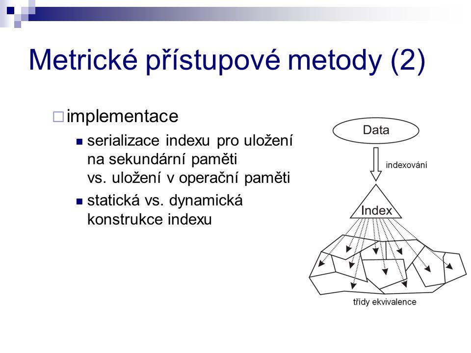 Metrické přístupové metody (2)