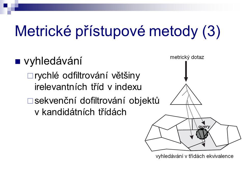 Metrické přístupové metody (3)