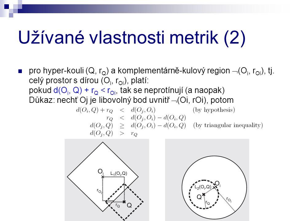 Užívané vlastnosti metrik (2)